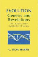 Evolution: Genesis and Revelations