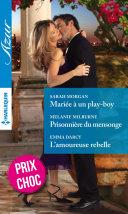 Pdf Mariée à un play-boy - Prisonnière du mensonge - L'amoureuse rebelle