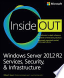 Windows Server 2012 R2 Inside Out Volume 2  : Services, Security, & Infrastructure