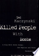 Ted Kaczynski Killed People With Bombs