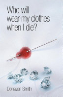 Who will wear my clothes when I die?