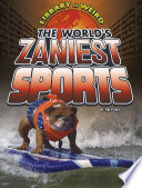 The World's Zaniest Sports