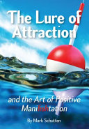 The Lure of Attraction and the Art of Positive Manifishtation