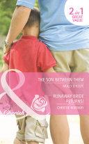 The Son Between Them / Runaway Bride Returns!: The Son Between Them (A Little Secret, Book 24) / Runaway Bride Returns! (Mills & Boon Cherish)