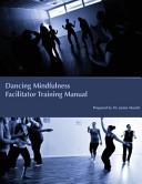 Dancing Mindfulness Facilitator Training Manual