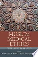 Muslim Medical Ethics