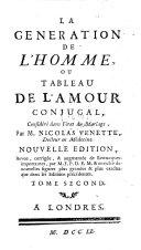La generation de l'homme ou tableau de l'amour conjugal. Nouvelle ed. (etc.)- Londres 1751