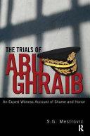 The Trials of Abu Ghraib