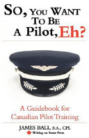 So  You Want to Be a Pilot  Eh