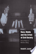 Race Media And The Crisis Of Civil Society