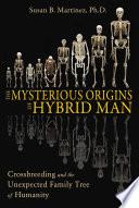 The Mysterious Origins Of Hybrid Man