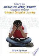 Making The Common Core Writing Standards Accessible Through Universal Design For Learning Book PDF
