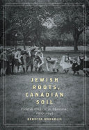 Jewish Roots, Canadian Soil