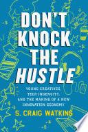 Don t Knock the Hustle