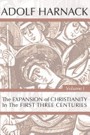 The Expansion of Christianity in the First Three Centuries, 2 Volumes
