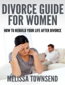 Pdf Divorce Guide for Women - How to Rebuild Your Life After Divorce