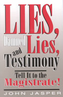 Lies  Damned Lies  and Testimony