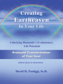 Creating Eartheaven in Your Life Profound Transformation of Your Soul