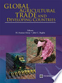 """""""Global Agricultural Trade and Developing Countries"""" by M. Ataman Aksoy, John C. Beghin"""