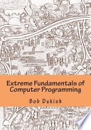Extreme Fundamentals of Computer Programming