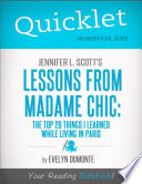 Quicklet on Jennifer L  Scott s Lessons From Madame Chic  CliffsNotes like Book Summary  Book PDF