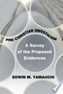 Pre Christian Gnosticism