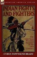 Indian Fights and Fighters of the American Western Frontier of the 19th Century