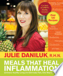 """Meals that Heal Inflammation"" by Julie Daniluk, RHN"