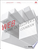 The Web Game Developer's Cookbook