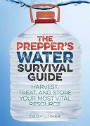 The Prepper s Water Survival Guide Book