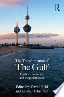 The Transformation of the Gulf  : Politics, Economics and the Global Order