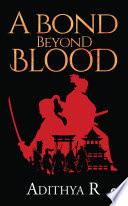 A Bond Beyond Blood