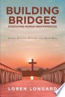 Building Bridges Dissolving Human Indifferences