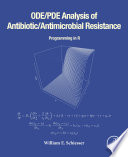 ODE PDE Analysis of Antibiotic Antimicrobial Resistance