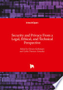 Security and Privacy From a Legal  Ethical  and Technical Perspective