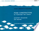 Pond Construction for Freshwater Fish Culture: Pond-farm structures and layout