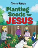 Planting Seeds for Jesus Book PDF