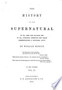 The History of the Supernatural in All Ages and Nations and in All Churches