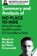 Summary and Analysis of No Place to Hide  Edward Snowden  the NSA  and the U S  Surveillance State