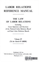 Labor Relations Reference Manual   The Law of Labor Relations vol  87