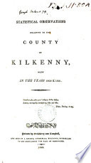 Statistical observations relative to the county of Kilkenny  made in the years 1800   1801