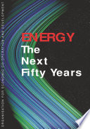 Energy: The Next Fifty Years