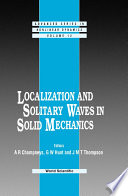 Localization and Solitary Waves in Solid Mechanics Book