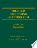 """Oilfield Processing of Petroleum: Natural gas"" by Francis S. Manning, Richard E. Thompson (Ph.D.)"