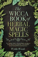 The Wicca Book of Herbal Magic Spells