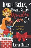 Jingle Bells  Mussel Shells  Murder All the Way