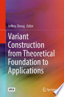Variant Construction from Theoretical Foundation to Applications