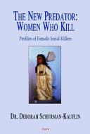 The New Predator  Women Who Kill
