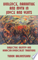 Violence  Narrative and Myth in Joyce and Yeats Book