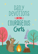 Daily Devotions for Courageous Girls by Jessie Fioritto,Janice Thompson,Linda Hang,Rae Simons,Hilary Bernstein PDF